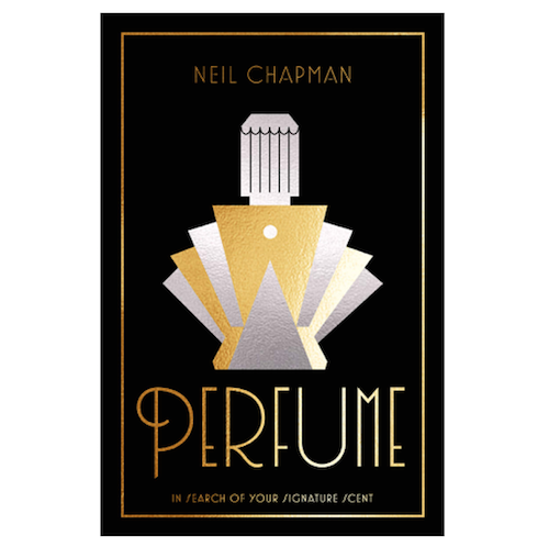'Join us for the launch of 'Perfume – In Search Of Your Signature Scent' by Neil Chapman (aka The Black Narcissus)'