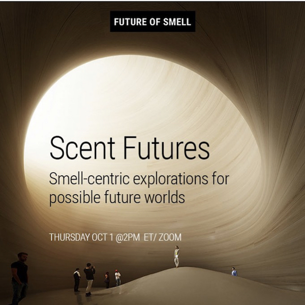 'Scent Futures: smell-centric explorations for possible future worlds (online event)'