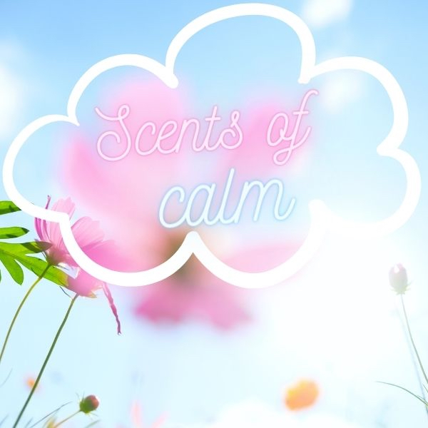'Scents of calm – fragrances to unwind, uplift spirits & soothe frazzled nerves'