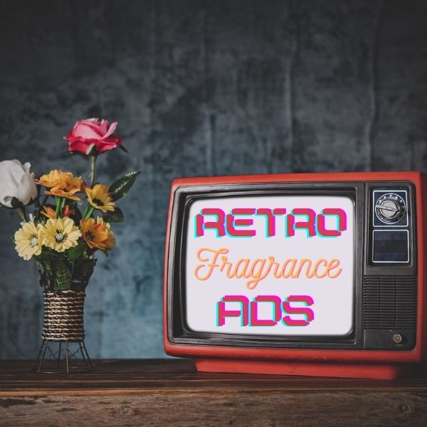 Retro fragrance ads – moustaches, pot plants & lasers: oh my!